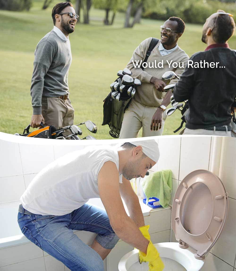 Would you rather golf or clean toilets
